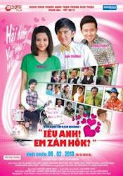 Hài Tết 2013: Yêu Anh Em Dám Không - Iêu Anh! Em Zám Hôk Đạo diễn: Quang Minh
